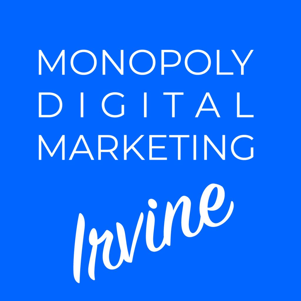 Monopoly Digital- Irvine SEO Company